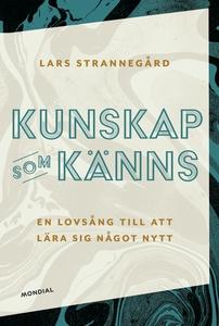 Kunskap som känns (e-bok) av Lars Strannegård