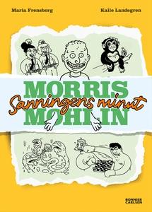 Morris Mohlin 4: Sanningens minut (e-bok) av Ma