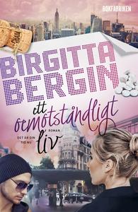 Ett oemotståndligt liv (e-bok) av Birgitta Berg