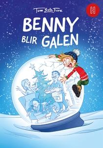 Benny blir galen (e-bok) av Tom Erik Fure