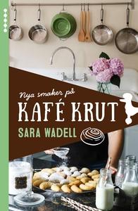 Nya smaker på Kafé Krut (e-bok) av Sara Wadell