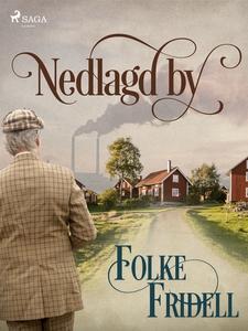 Nedlagd by (e-bok) av Folke Fridell
