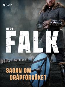 Sagan om dråpförsöket (e-bok) av Bertil Falk