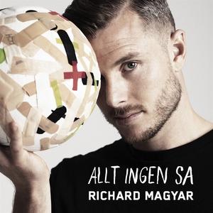 Allt ingen sa (ljudbok) av Richard Magyar