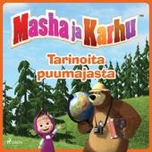 Masha ja Karhu - Tarinoita puumajasta