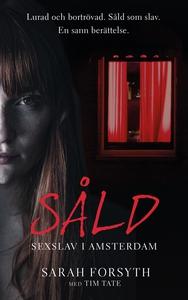 Såld – Sexslav i Amsterdam (e-bok) av Sarah For
