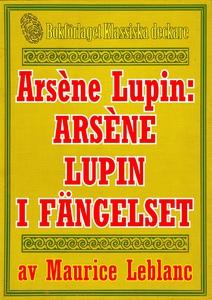 Arsène Lupin: Arsène Lupin i fängelse. Återutgi