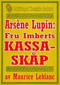 Arsène Lupin: Fru Imberts kassaskåp. Återutgivning av text från 1907