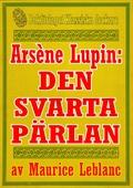 Arsène Lupin: Den svarta pärlan. Återutgivning av text från 1907