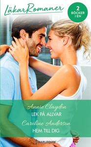 Lek på allvar/Hem till dig (e-bok) av Annie Cla
