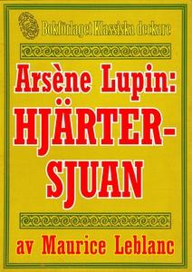Arsène Lupin: Hjärtersjuan. Återutgivning av te