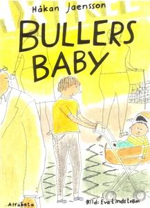 Bullers baby (e-bok) av Håkan Jaensson