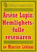 Arsène Lupin: Den hemlighetsfulle resenären. Återutgivning av text från 1907