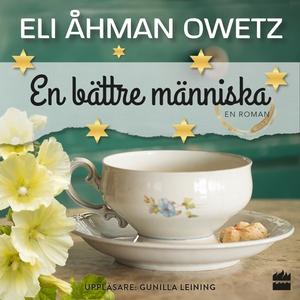 En bättre människa (ljudbok) av Eli Åhman Owetz