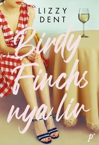Birdy Finchs nya liv (e-bok) av Lizzy Dent