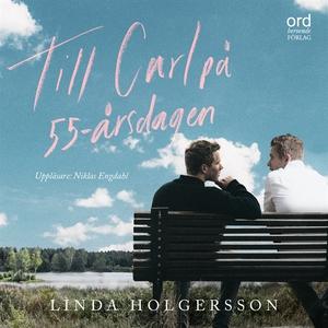 Till Carl på 55-årsdagen (ljudbok) av Linda Hol