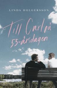 Till Carl på 55-årsdagen (e-bok) av Michael Cek