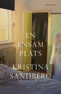 En ensam plats (e-bok) av Kristina Sandberg