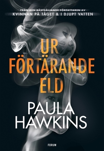 Ur förtärande eld (e-bok) av Paula Hawkins
