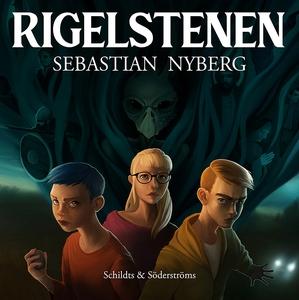 Rigelstenen (ljudbok) av Sebastian Nyberg