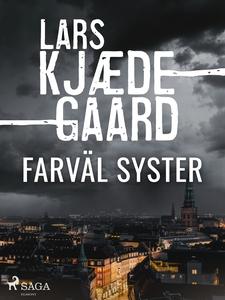 Farväl syster (e-bok) av Lars Kjædegaard
