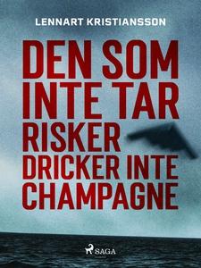 Den som inte tar risker dricker inte champagne