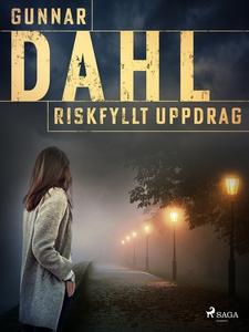 Riskfyllt uppdrag (e-bok) av Gunnar Dahl