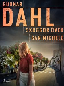 Skuggor över San Michele (e-bok) av Gunnar Dahl