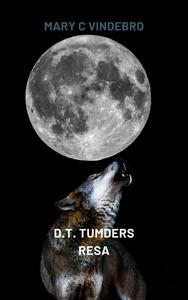 D.T. Tumders Resa (e-bok) av Mary C. Vindebro