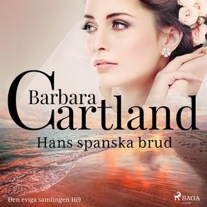 Hans spanska brud (ljudbok) av Barbara Cartland
