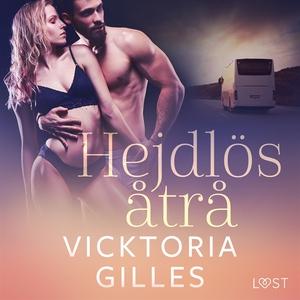 Hejdlös åtrå - erotisk novell (ljudbok) av Vick