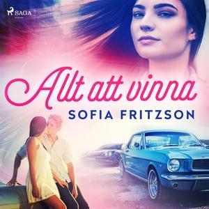 Allt att vinna (ljudbok) av Sofia Fritzson