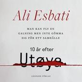 Man kan fly en galning men inte gömma sig för ett samhälle: 10 år efter Utøya