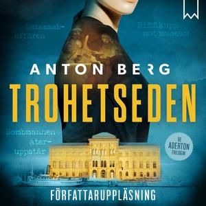 Trohetseden (ljudbok) av Anton Berg