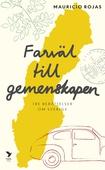 Farväl till gemenskapen : tre berättelser om Sverige