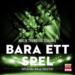 Bara ett spel (ljudbok) av Malin Thunberg Schun