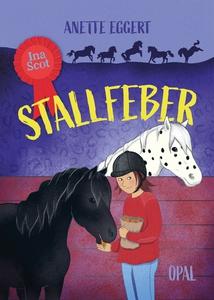 Ina Scot - Stallfeber (e-bok) av Anette Eggert