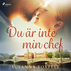 Du är inte min chef (ljudbok) av Susanna Roxfel