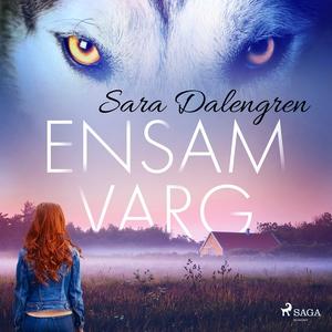 Ensamvarg (ljudbok) av Sara Dalengren