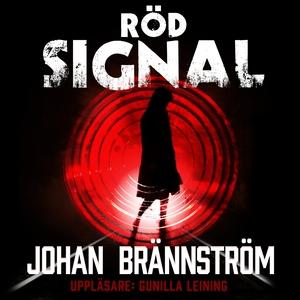 Röd signal (ljudbok) av Johan Brännström