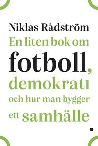 En liten bok om fotboll, demokrati och hur man