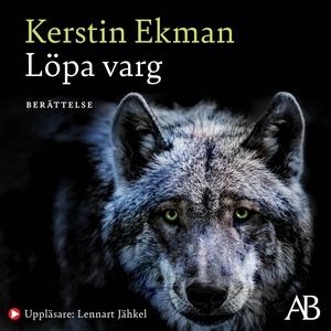 Löpa varg (ljudbok) av Kerstin Ekman