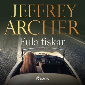 Fula fiskar (ljudbok) av Jeffrey Archer