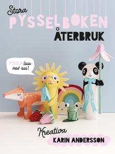 Stora pysselboken - återbruk (e-bok) av Karin A