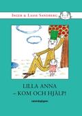 Lilla Anna – kom och hjälp!
