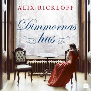 Dimmornas hus (ljudbok) av Alix Rickloff