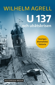 U 137 och ubåtskrisen (e-bok) av Wilhelm Agrell