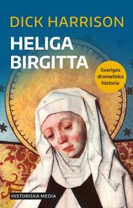 Heliga Birgitta (e-bok) av Dick Harrison