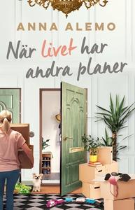 När livet har andra planer (e-bok) av Anna Alem