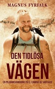 Den tidlösa vägen (e-bok) av Magnus Fyrfalk